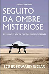 Seguito da ombre misteriose: Nessuno pensava che sarebbero tornati (Cronache del contatto Vol. 3) (Italian Edition) Kindle Edition