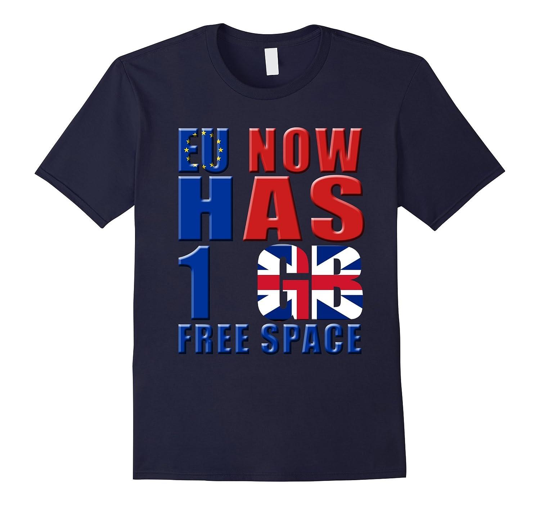 Brexit EU Has GB Free Space Funny T-shirt-Art