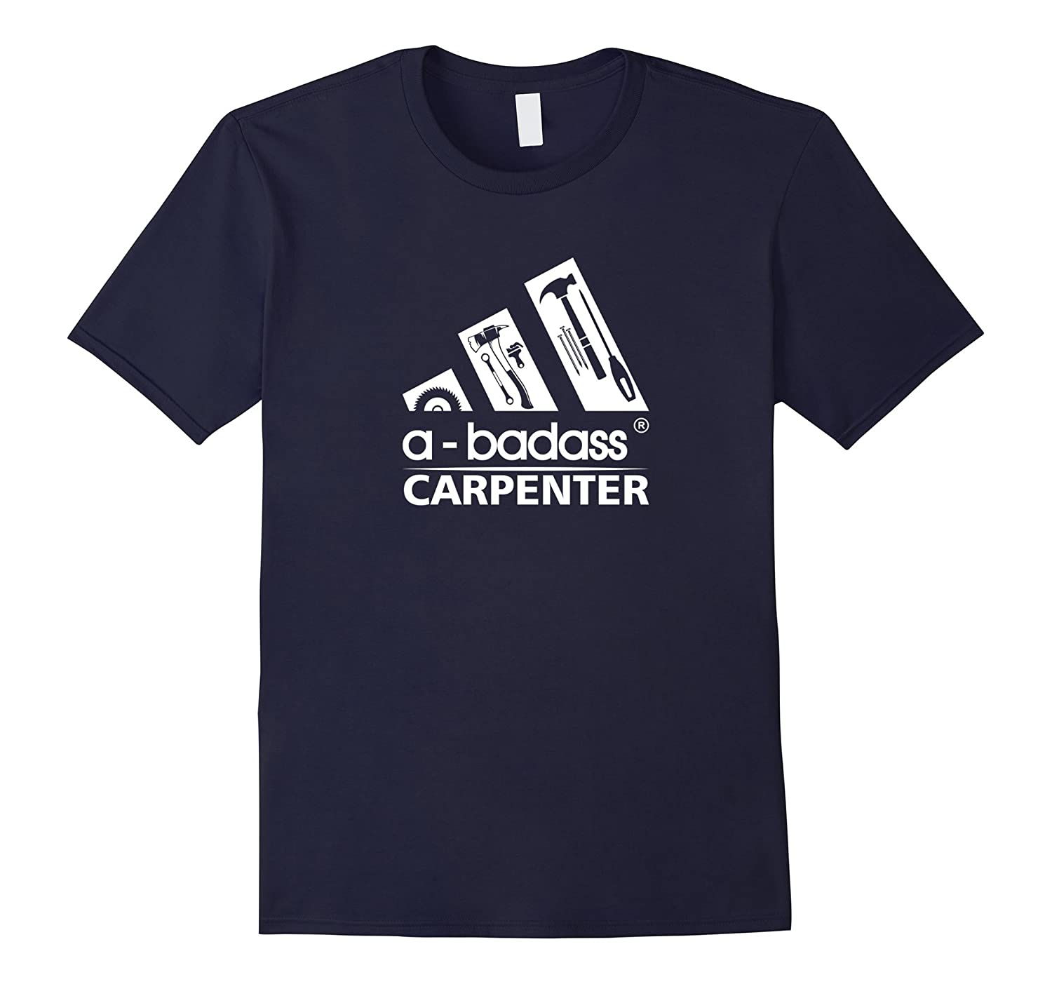 A Badass Carpenter Funny Tee Shirt-PL