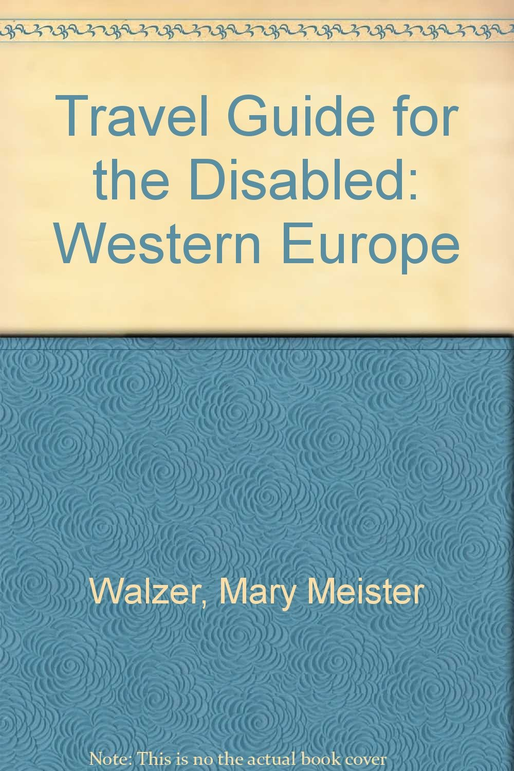 A Travel Guide for the Disabled: Western Europe