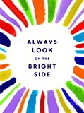 Always Look on the Bright Side (Gift Book)