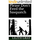 Please Don't Feed the Sasquatch