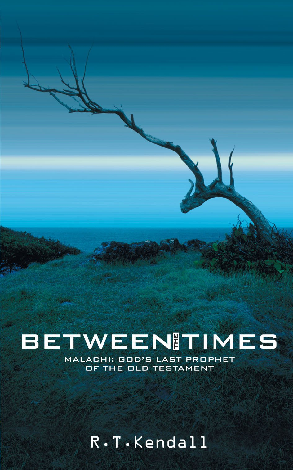 Between The Times: Malachi: God's Last Prophet Of The Old Testament: R T  Kendall: 9781857927924: Amazon: Books