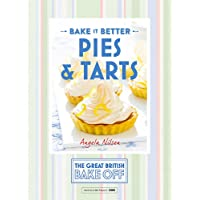 Great British Bake Off – Bake it Better (No.3): Pies & Tarts