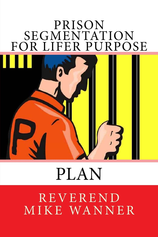 Download Prison Segmentation For Lifer Purpose Plan (Volume 16) PDF