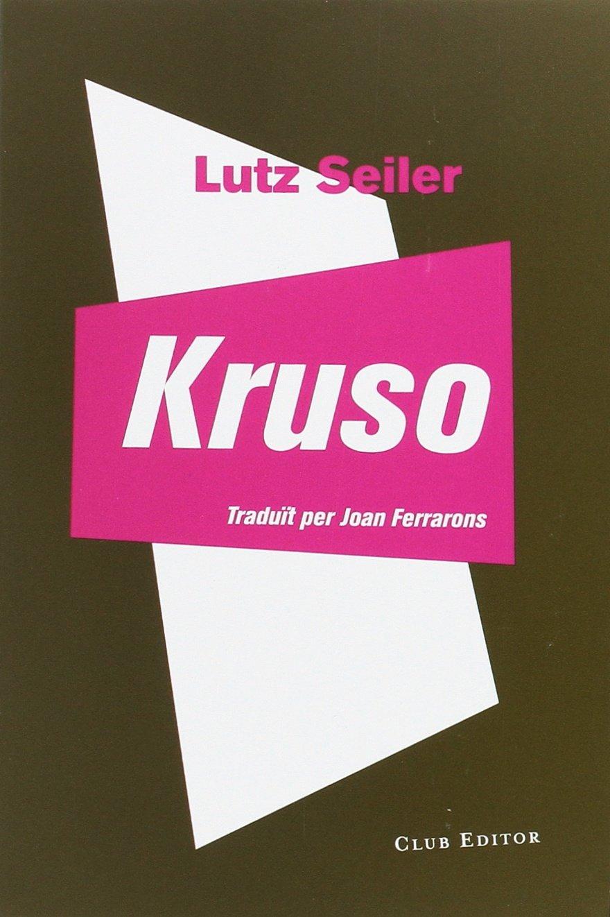 Kruso (El Club dels Novel·listes, Band 65)