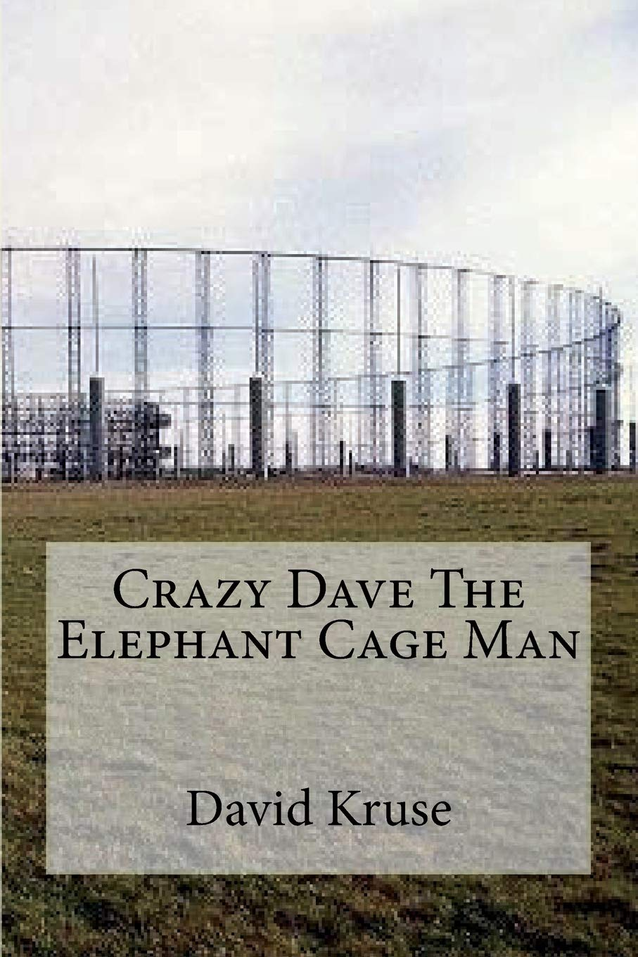 Download Crazy Dave The Elephant Cage Man pdf