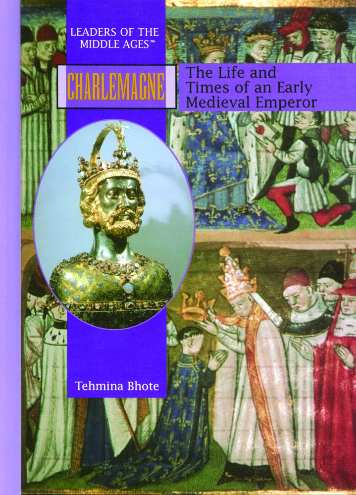 Charlemagne: The Life and Times of an Early Medieval Emperor (Leaders of the Middle Ages) PDF