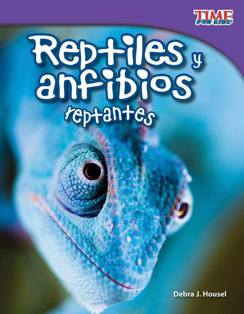 Teacher Created Materials – TIME For Kids Informational Text: Reptiles y anfibios reptantes (Slithering Reptiles and Amphibians) – Grade 3 – Guided Reading Level N