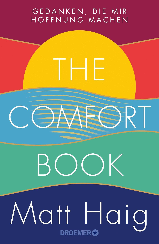 Mentale Gesundheit stärken, unsere Buchtipps: The Comfort Book - Gedanken, die mir Hoffnung machen von Matt Haig