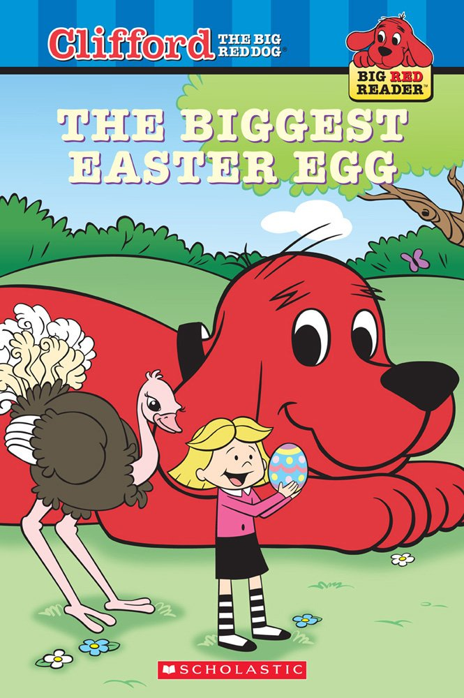 The Biggest Easter Egg (Clifford the Big Red Dog) (Big Red Reader Series) by Scholastic