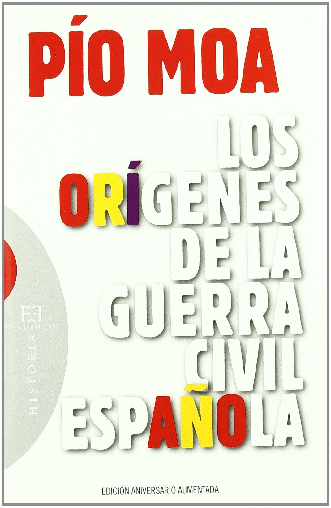 Los orígenes de la guerra civil española (Ensayo): Amazon.es: Moa ...