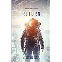 Return (The Invasion Chronicles-Book Four): A Science Fiction Thriller