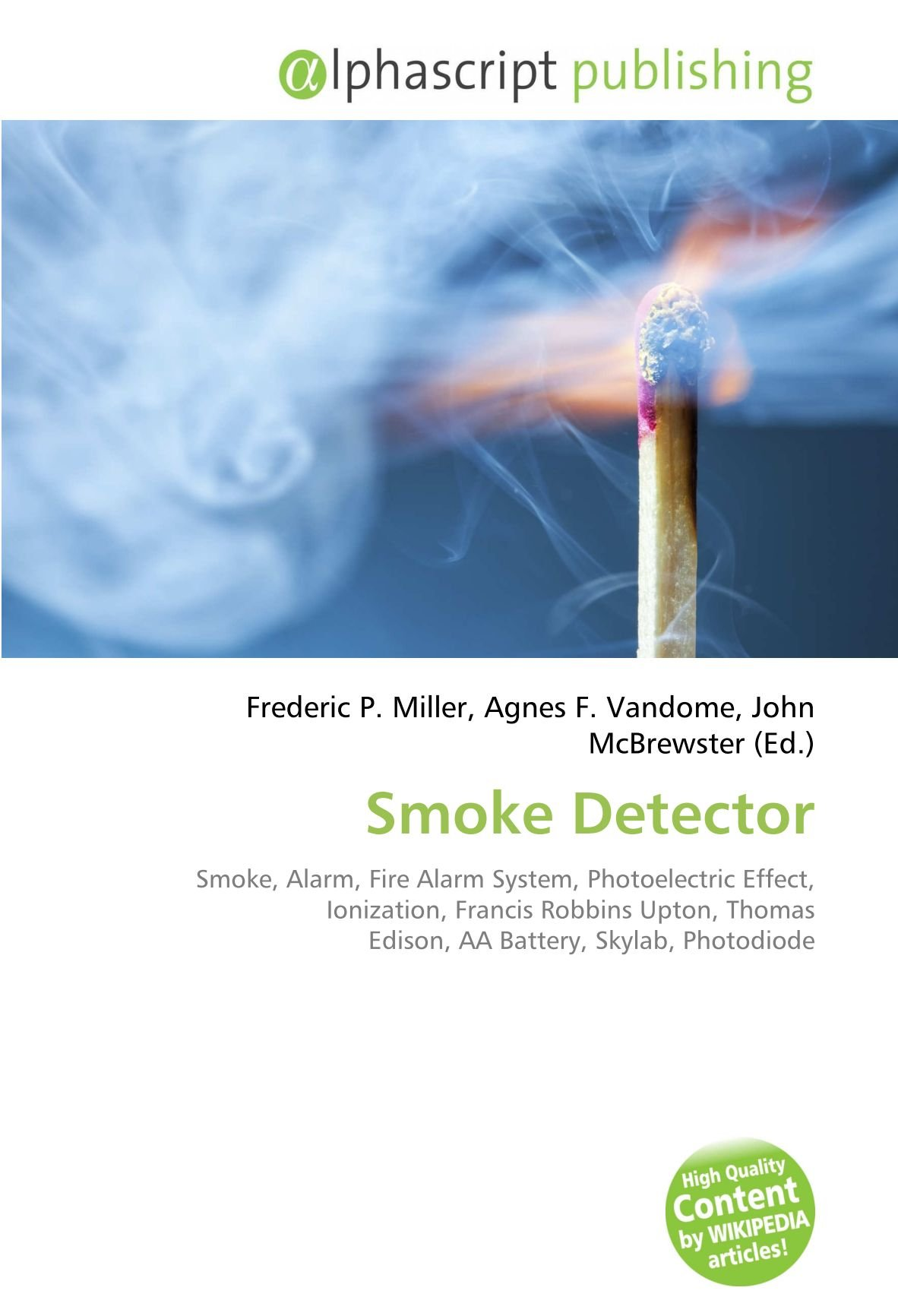 Smoke Detector: Smoke, Alarm, Fire Alarm System, Photoelectric Effect, Ionization, Francis Robbins Upton, Thomas Edison, AA Battery, Skylab, ...