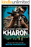 Kharon: The Journey of Kyle Gibbs (A Kyle Gibbs Action Thriller - Book 3)