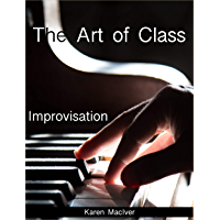 The Art of Class: Improvisation book cover