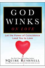 God Winks on Love: Let the Power of Coincidence Lead You to Love (The Godwink Series) Paperback
