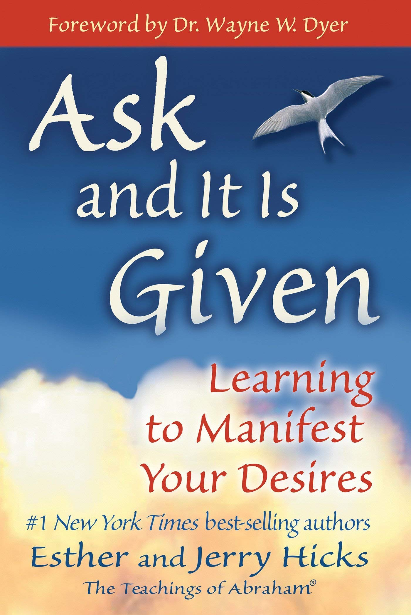 Ask and It Is Given: Learning to Manifest Your Desires by Hay House