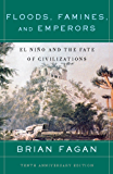 Floods, Famines, and Emperors: El Nino and the Fate of Civilizations