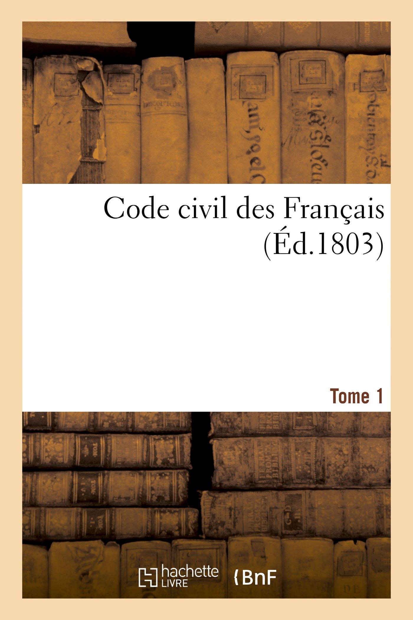 Download Code Civil Des Français. Tome 1 (French Edition) PDF