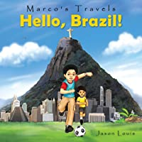 Marco's Travels: Hello, Brazil (Volume 1)