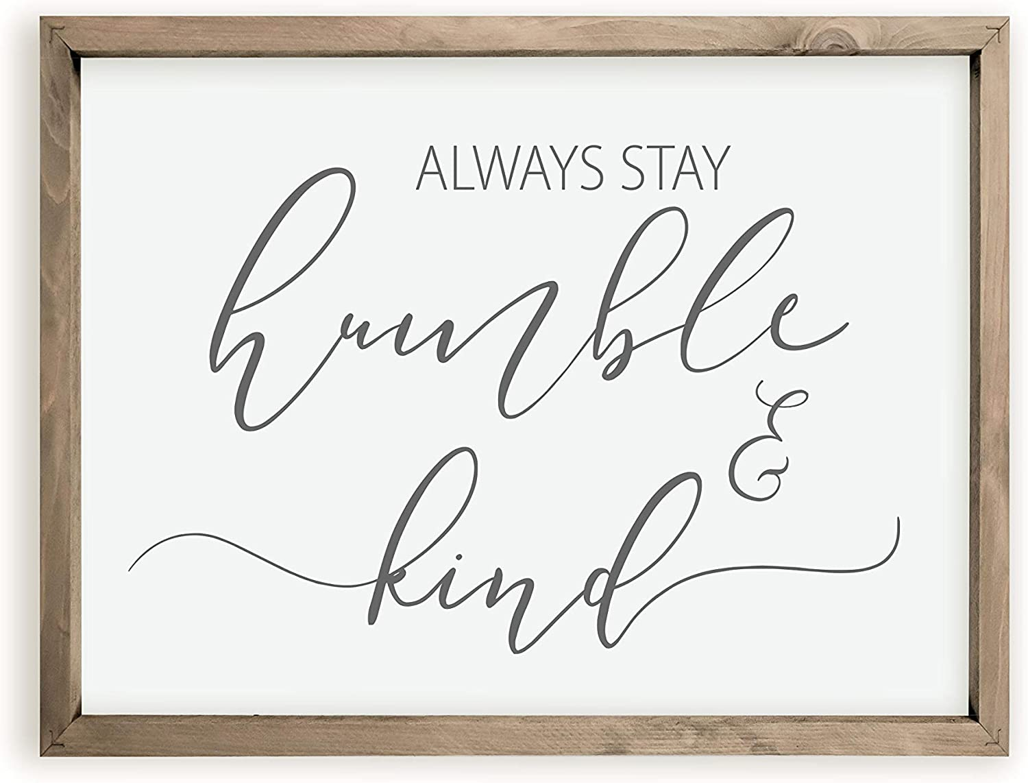 Always Stay Humble and Kind Framed Wood Farmhouse Wall Sign 12x15