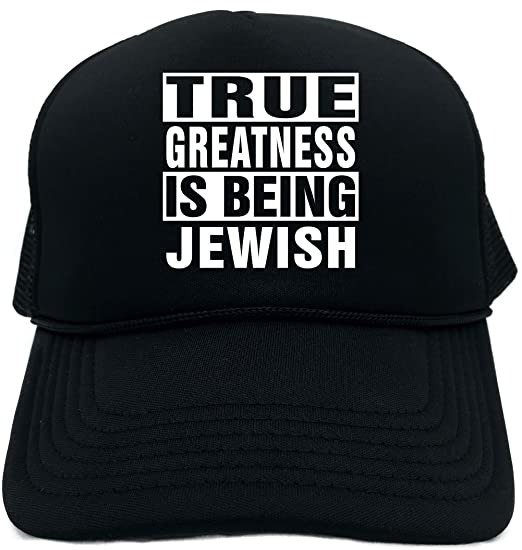 8b05a72af7b Signature Depot Funny Trucker Hat (True Greatness Is Being Jewish) Unisex  Adult Foam Cap