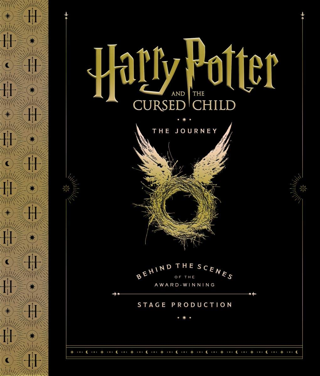 Harry Potter And The Cursed Child  The Journey  Behind The Scenes Of The Award Winning Stage Production
