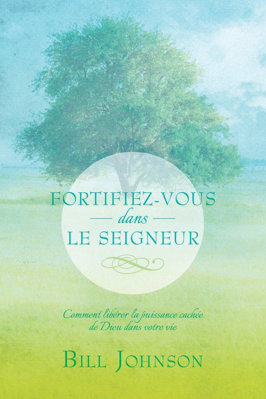 Download Fortifiez-Vous Dans Le Seigneur (French Edition) ebook