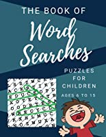 The Book Of Word Searches: Puzzles For Children