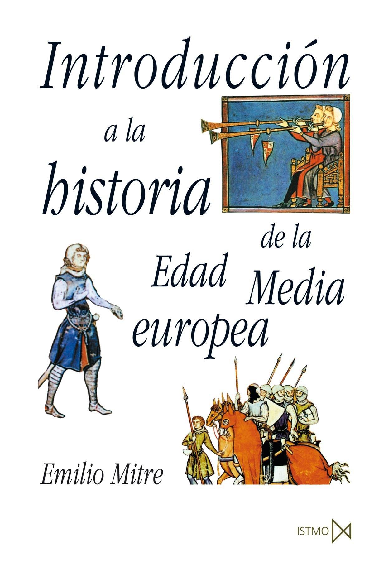 Introducción a la historia de la Edad Media Europea: 56 ...