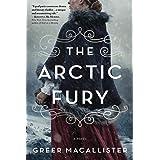 The Arctic Fury: A Historical Novel of Fierce Women Explorers