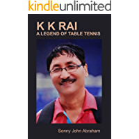 Kk Rai A  Legend Of Table Tennis
