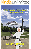 The Super Olympian: Bloodhound (Shapechanger Tales Book 3)