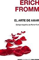 El Arte De Amar: Epílogo Biográfico De Rainer