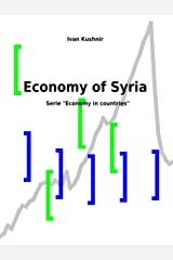 Economy of Syria (Economy in countries Book 211) Kindle Edition