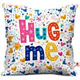 Indigifts Micro Satin and Fibre Hug Me Printed Cushion Cover, Multicolour (12x12 Inches)