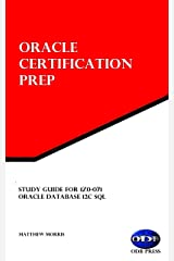 Study Guide for 1Z0-071: Oracle Database 12c SQL: Oracle Certification Prep Kindle Edition