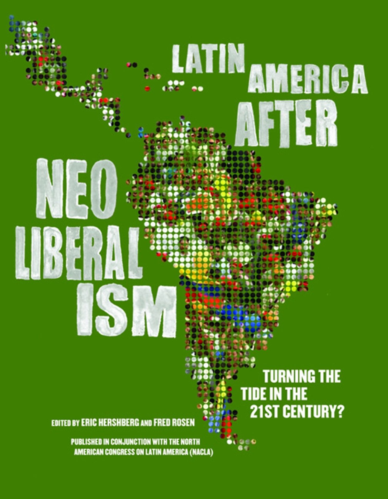 Read Online Latin America After Neoliberalism: Turning the Tide in the 21st Century? ebook