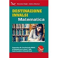 Destinazione Invalsi Matematica. Preparazione alla Prova Nazionale Invalsi di matematica per la classe 5ª della Scuola Secondaria di secondo grado