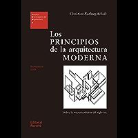 Los principios de la arquitectura moderna: Sobre la nueva tradición del siglo XX (Estudios Universitarios de Arquitectura nº 7)