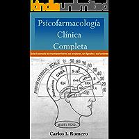 Psicofarmacología Clínica Completa: Guía de consulta de neurotransmisores, receptores, ligandos y sus funciones