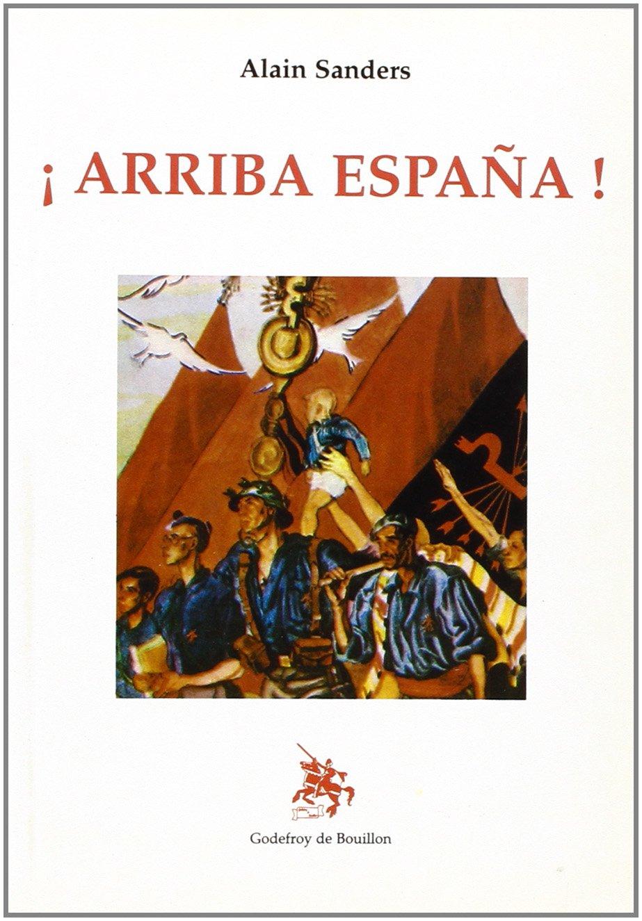E Arriba España!: Amazon.es: Alain Sanders: Libros en idiomas ...