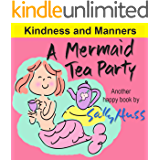 A Mermaid Tea Party (Adorable Bedtime Story/Picture Book About Kindness and Good Manners) (Happy Children's Series 1)