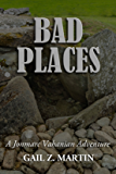 Bad Places: A Jonmarc Vahanian Adventure #8 (The Jonmarc Vahanian Adventure)