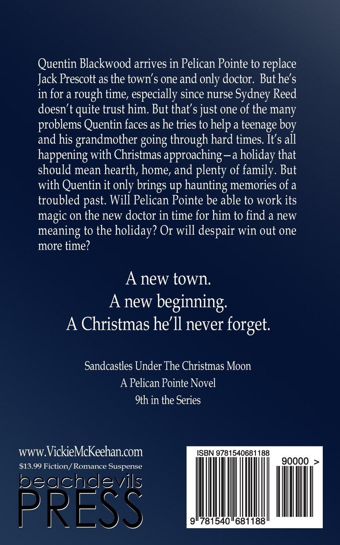 Sandcastles Under The Christmas Moon (a Pelican Pointe Novel) (volume 9):  Vickie M Mckeehan: 9781540681188: Amazon: Books