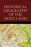 The Historical Geography of the Holy Land, (English Edition)