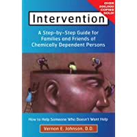 Intervention: A Step-by-Step Guide for Families and Friends of Chemically Dependent Persons: How to Help Someone Who Doesn't Want Help