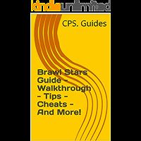 Brawl Stars Guide - Walkthrough - Tips - Cheats - And More!
