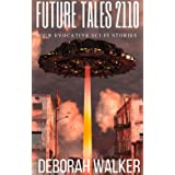 Future Tales 2110: Four Evocative Science Fiction Stories (Future Tales 2100 Book 4)